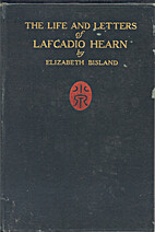 The Life and Letters of Lafcadio Hearn,…