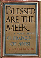Blessed are the meek, a novel about St.…