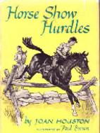 Horse Show Hurdles by Joan Houston