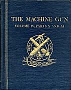 The machine gun by George Morgan Chinn