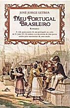Meu Portugal Brasileiro by José Jorge…