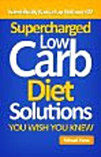 Supercharged Low Carb Diet Solutions You…