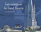 Les mosques de Sant Narcís by David…