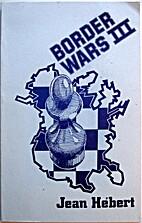 Border Wars III by Jean Hebert