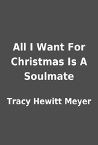 All I Want For Christmas Is A Soulmate by…