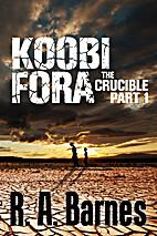 Koobi Fora: The Crucible Part 1 by R. A.…