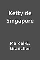 Ketty de Singapore by Marcel-E. Grancher