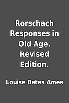Rorschach Responses in Old Age. Revised…
