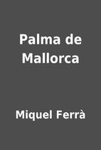 Palma de Mallorca by Miquel Ferrà