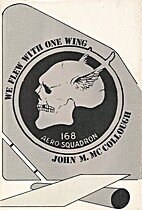 We Flew With One Wing by John M. McCollough