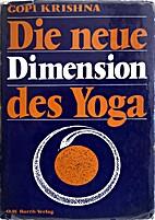 Die neue Dimension des Yoga by Krishna Gopi