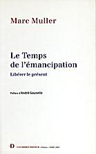 Le Temps de l'Emancipation by Muller…