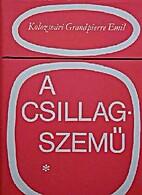 A csillagszemű 1-2. by Emil Kolozsvári…