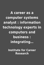 A career as a computer systems analyst :…