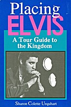 Placing Elvis: A Tour Guide to the Kingdom…