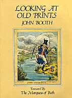 Looking at Old Prints by John Booth