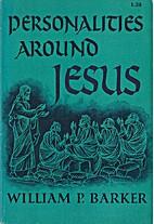 Personalities around Jesus by William…