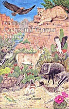 Wildlife of Cactus and Canyon Country by M.…