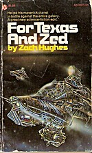 For Texas and Zed by Zach Hughes