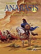 Anabasis. 1. osa : Kyyroksen sotaretki by…