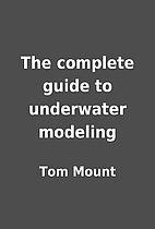 The complete guide to underwater modeling by…