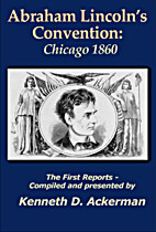 Abraham Lincoln's Convention: Chicago…