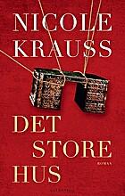 Det store hus : roman by Nicole Krauss