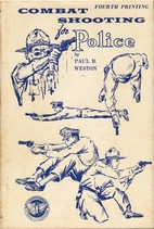 Combat shooting for police by Paul B. Weston