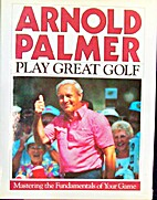 Play Great Golf: Mastering the Fundamentals…