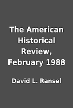 The American Historical Review, February…