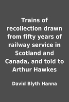 Trains of recollection drawn from fifty…