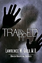 Trapped (Brier Hospital Series) by Lawrence…
