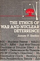The Ethics of War and Nuclear Deterrence by…