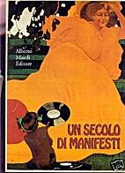Un secolo di manifesti by Alberto Maioli…