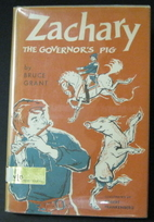 Zachary, the Governor's pig by Bruce…