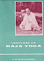 Lectures on Raja Yoga by Swami Chidananda