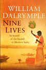 Nine Lives: In Search of the Sacred in Modern India - William Dalrymple