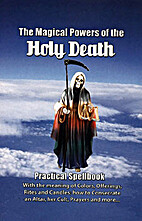 The Magical Powers of the Holy Death…