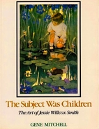 The Subject Was Children: The Art of Jessie…