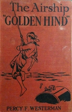 The Airship Golden Hind by Percy F.…
