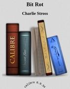 Bit Rot [Novelette] by Charles Stross
