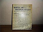 Birds in Britain today by Geoffrey C. S.…