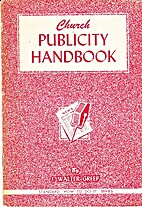 Church Publicity Handbook by J. Walter Greep