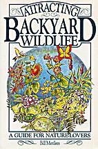 Attracting Backyard Wildlife by Bill…