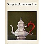 Silver in American life : selections from…