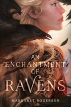An Enchantment of Ravens by Margaret…