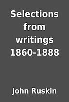 Selections from writings 1860-1888 by John…