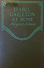 Isabel Carleton at Home by Margaret Ashmun