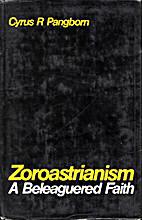 Zoroastrianism by C.R. Pangborn