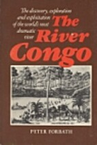The River Congo: The Discovery, Exploration,…